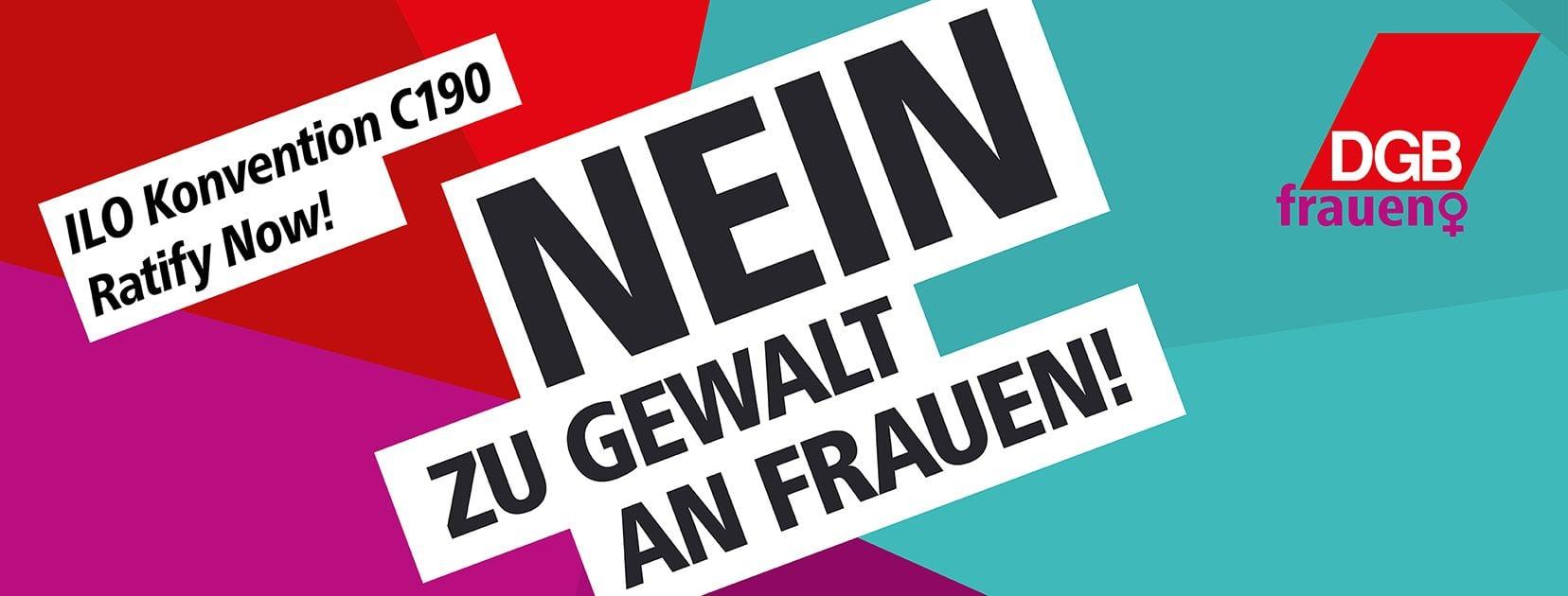 """Schwarzer Text auf weißen Balken: """"Nein zu Gewalt an Frauen!"""" sowie """"ILO Konvention C190 Ratify Now!"""", dahinter mehrfarbiger Hintergrund"""