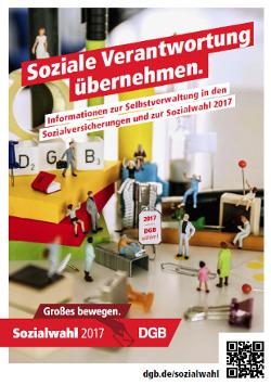 """DGB-Broschüre Sozialwahl Sozialwahlen 2017 """"Soziale Verantwortung übernehmen."""""""