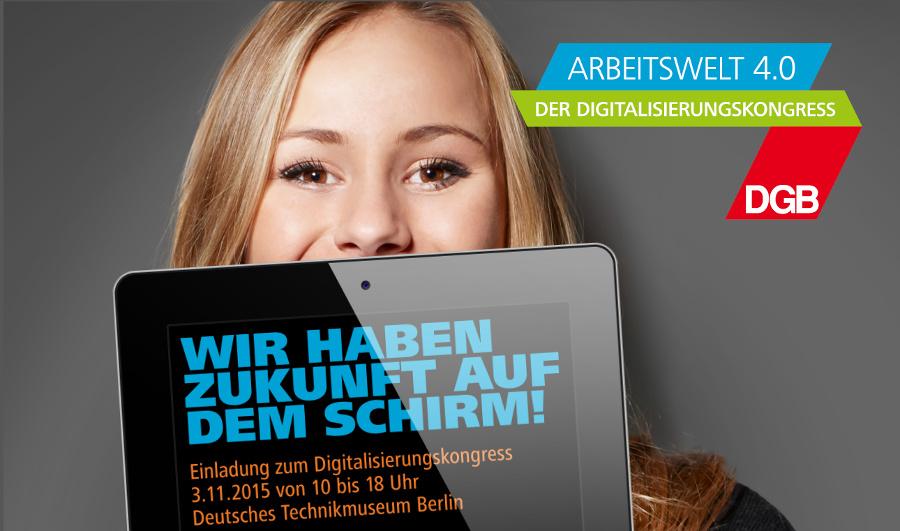Arbeit 4.0 - der DGB Digitalisierungskongress