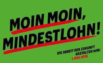 1. Mai Plakat 2015: Moin Moin, Mindestlohn