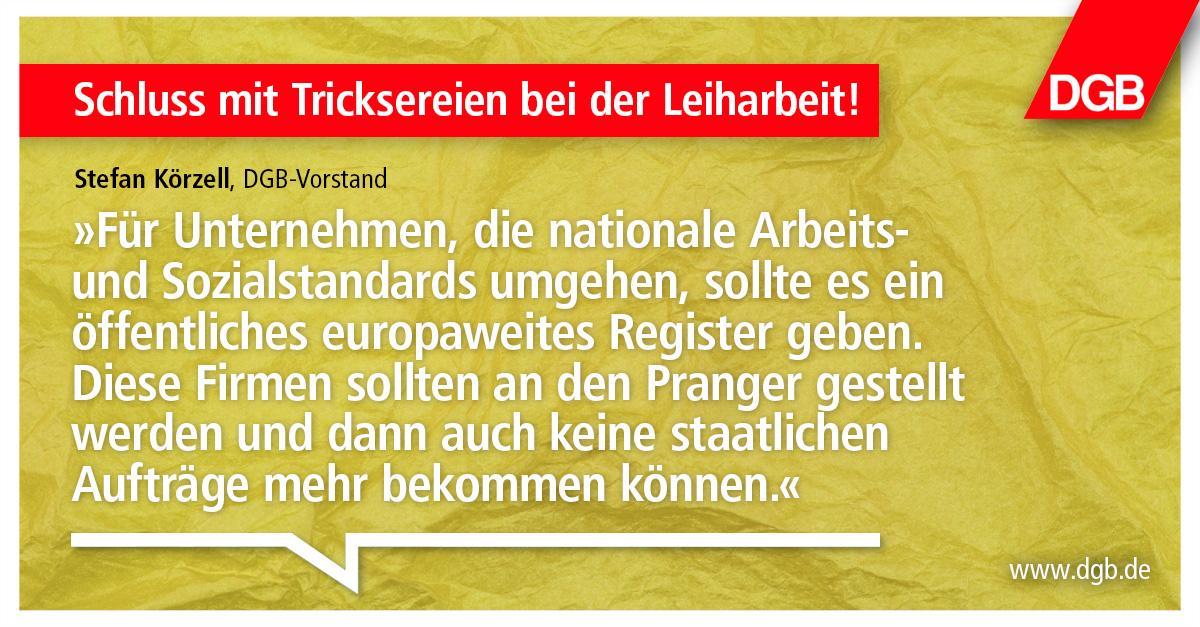 """Zitat Stefan Körzell: """"Für Unternehmen, die nationale Arbeits- und Sozialstandards umgehen, sollte es ein öffentliches europaweites Register geben. Diese Firmen sollten an den Pranger gestellt werden und dann auch keine staatlichen Aufträge mehr bekommen können."""""""