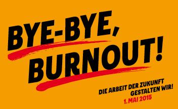 1. Mai Plakat 2015: Bye Bye Burnout