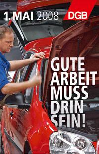 Plakat 1. Mai 2008: Motto: Gute Arbeit muss drin sein. Motiv: Arbeiter am Fließband baut ein Auto zusammen.
