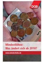 """Broschürencover mit Foto von Geldscheinen und Münzen im Wert von 8,84 Euro und dem Titel """"Mindestlöhne: Was ändert sich ab 2018 - www.mindestlohn.de"""""""