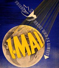 1. Mai-Plakat: Frieden, Recht und Freiheit. Motiv: Eine Friedenstaube fliegt über einen Globus von Nord nach Süd.