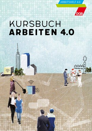 "Deckblatt ""Kursbuch Arbeiten 4.0"""