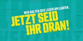 """Slogan in gelber Schrift auf türkisem Grund """"Jetzt seid ihr dran! zu ver.di Tarifrunde für die Beschäftigten im öffentlichen Dienst von Bund und Kommunen"""