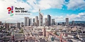 """Skyline einer Großstadt und ein Logo mit dem Text """"Reden wir über... Der Zukunftsdialoh"""""""