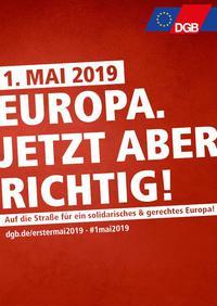 "Mai Plakat 2019 ""Europa. Jetzt aber richtig!"""