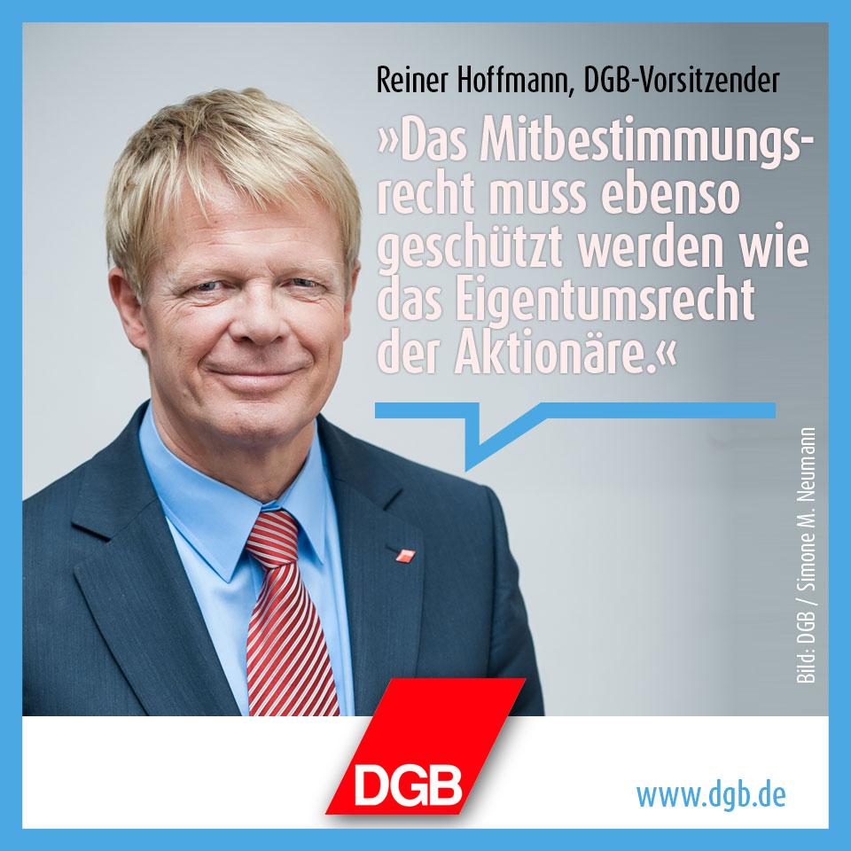 Reiner Hoffmann: Das Mitbestimmungsrecht muss ebenso geschützt werden wie das Eigentumsrecht der Aktionäre