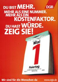 1. Mai-Plakat: Du bist mehr. Mehr als eine Nummer. Mehr als ein Kostenfaktor. Du hast Wüde. Zeig sie! Motiv: Abreißkalender mit Kalenderblatt 1. Mai Feiertag