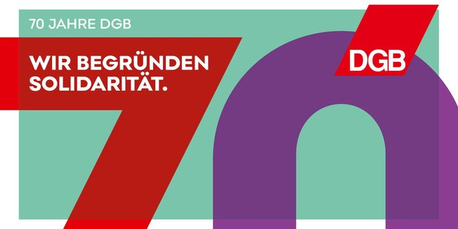 "Schriftzug ""70 Jahre DGB - Wir begründen Solidarität."""
