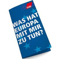 """Flyercover DGB-Europawahlkamapgne 2019 """"Was hat Europa mit mir zu tun?"""""""