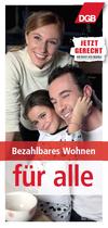 """Familie (Muttaer, Vater, Tochter) fröhlich an Frühstückstisch; oben rechts DGB-Logo; weitere Texte: """"Bezahlbares Wohnen für alle"""" - """"Jetzt gerecht - du hast die Wahl!"""""""