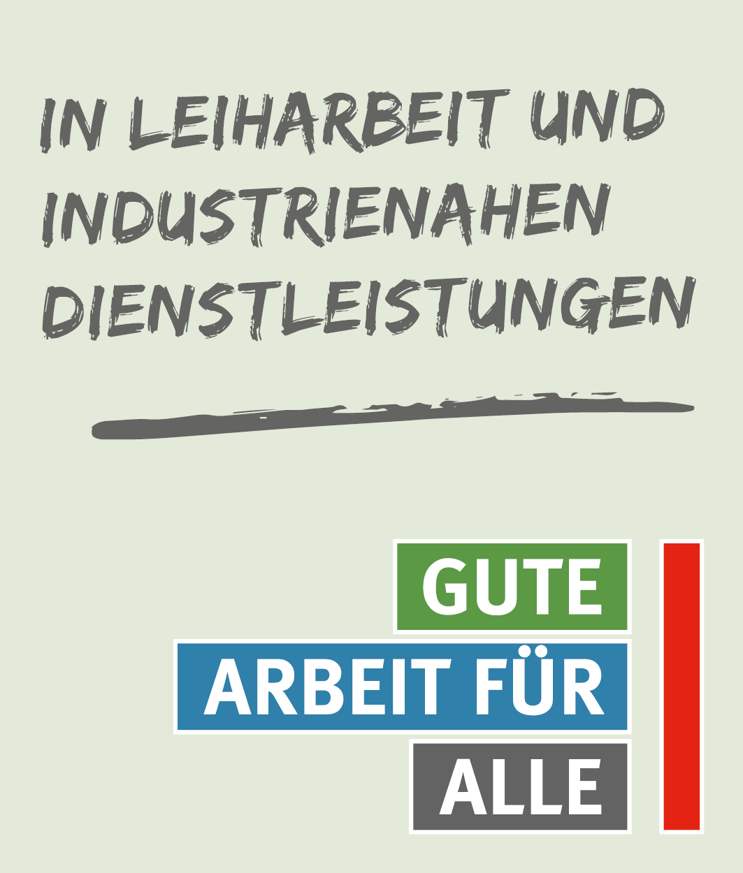 """Leiharbeitskampagne der IG Metall """"Gute Arbeit für alle"""""""