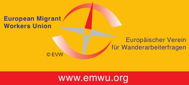 European Migrant Workers Union. (EMWU) - Europäischer Verein für Wanderarbeiterfragen e.V. (EVW)