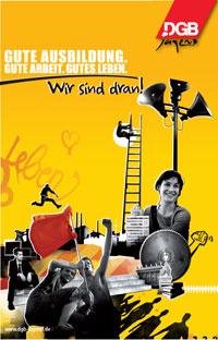 Plakat der DGB-Jugend 2009. Motto: Gute Ausbildung. Gute Arbeit. Gutes Leben. Wir sind dran. Motiv: Collage, die verschiedene Jobs symbolisiert