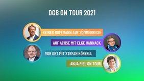 DGB On Tour Grafik zum Auftakt der Touren der DGB-Vorstandsmitglieder im Sommer und Herbst 2021 mit Porträts von Reiner Hoffman, Elke Hannack, Stefan Körzell und Anja Piel