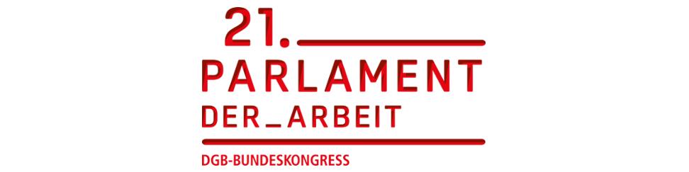 21. Parlament der Arbeit - DGB-Bundeskongress 2018