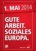1. Mai 2014 - Erster Mai - Tag der Arbeit: Gute Arbeit - Soziales Europa