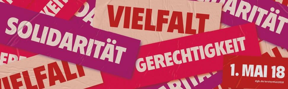 """DGB-Motiv zum 1. Mai 2018 - Tag der Arbeit - typografisches Motiv mit den Wörtern """"Solidarität, Vielfalt, Gerechtigkeit"""" und dem Datum """"1. Mai 18"""""""