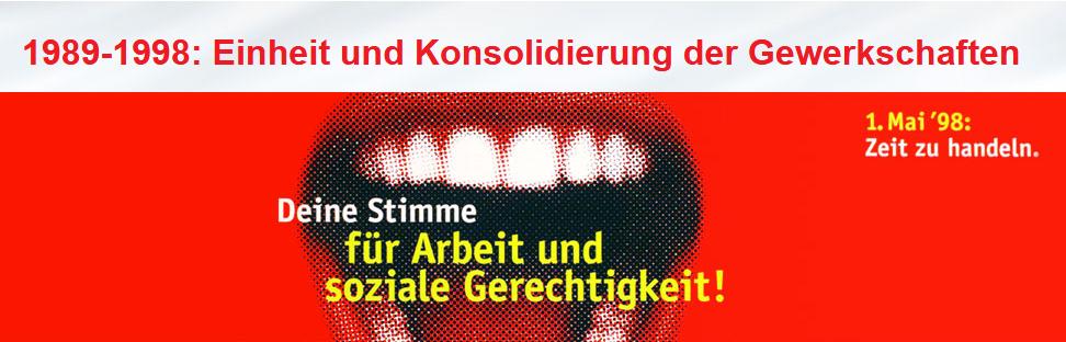 1989-1998: Einheit und Konsolidierung der Gewerkschaften