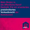 Social-Media-Grafik mit Text: Mehr Boden in die öffentliche Hand! Deshalb: Für ein erweitertes, preislimitiertes Vorkaufsrecht der Kommunen!